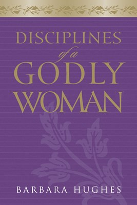 Disciplines of a Godly Woman (eBook)