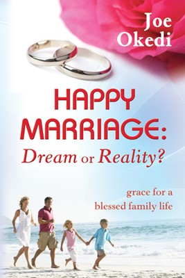 Happy Marriage: Dream Or Reality?