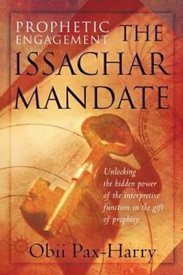 Prophetic Engagement: The Issachar Mandate