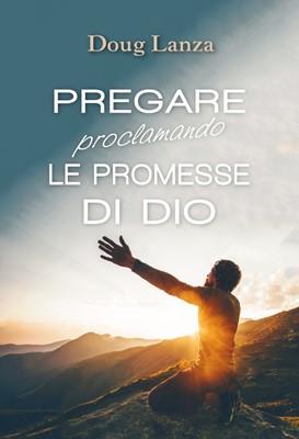Pregare proclamando le promesse di Dio
