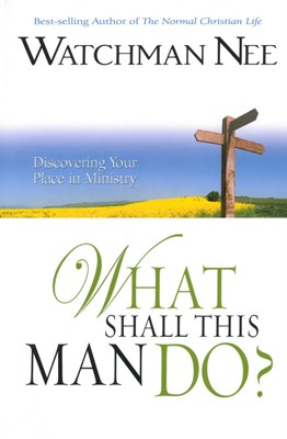What Shall This Man Do? (eBook)