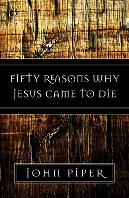 Fifty Reasons Why Jesus Came to Die (eBook)