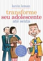 Transforme seu adolescente até sexta