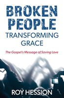 Broken People, Transforming Grace