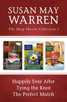 The Deep Haven Collection 1: Happily Ever After / Tying the Knot / The Perfect Match
