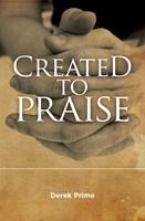 CREATED TO PRAISE