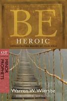 Be Heroic (Minor Prophets)