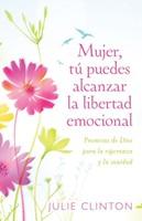 Mujer, tu puedes alcanzar la libertad emocional