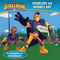 Disabling the Disobey Ray (An Adventure in Obedience) (eBook)