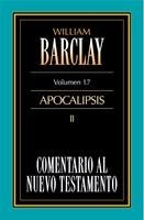 Comentario al Nuevo Testamento Vol. 17  Apocalipsis II