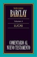 Comentario al Nuevo Testamento Vol. 4 - Lucas
