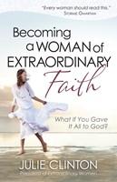Becoming a Woman of Extraordinary Faith