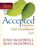 Accepted--Experience God's Unconditional Love