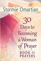 30 Days to Becoming a Woman of Prayer Book of Prayers