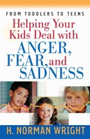 Helping Your Kids Deal with Anger, Fear, and Sadness