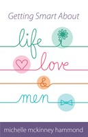 Getting Smart About Life, Love, and Men