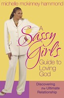 A Sassy Girl's Guide to Loving God