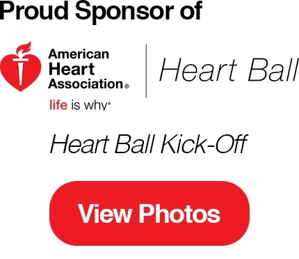 Proud Sponsor of the American Heart Association Heart Ball