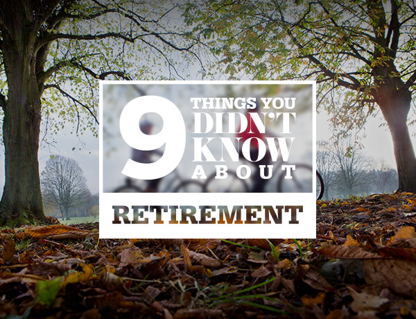 9 Facts About Retirement
