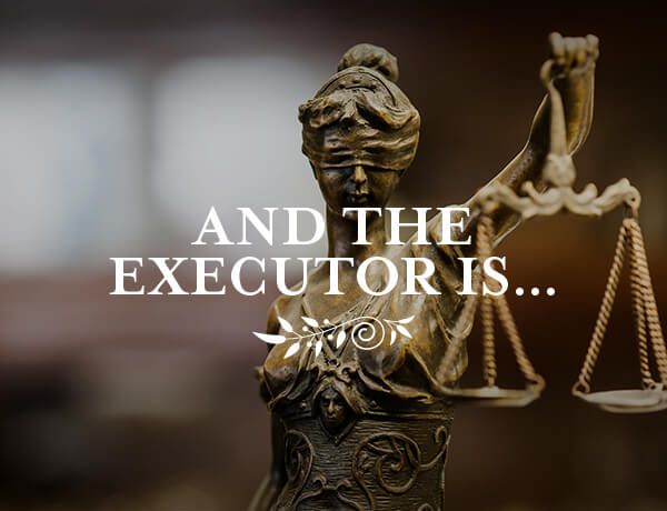 And the Executor Is