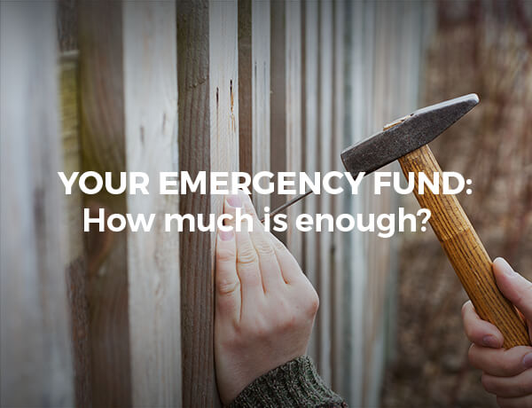 Your Emergency Fund: How Much Is Enough?