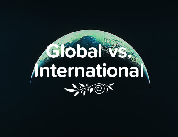 Global vs. International: What's The Difference?