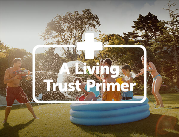 A Living Trust Primer