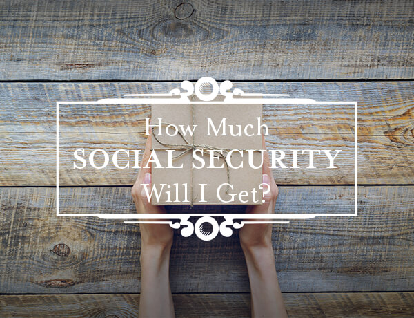 Social Security Benefits: How Much Will I Receive