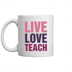Live Love Teach Mug