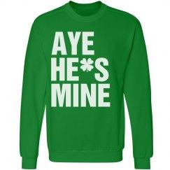 Aye He's Mine St Pat Guy