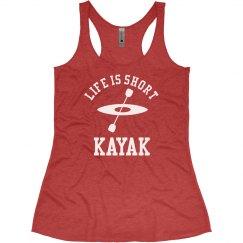 Life Is Short Kayak