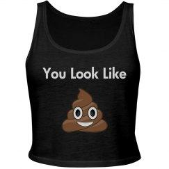 You Look Like Poop Crop Black