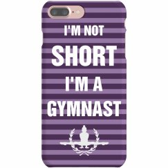 I'm Not Short I'm A Gymnast