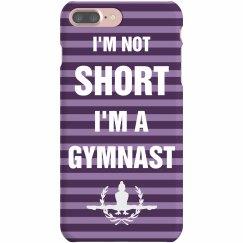 I'm Not Short I'm A Gymnast