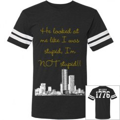 I'm NOT stupid Hamilton shirt