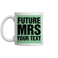 Custom Future Mrs Mug