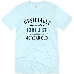 Coolest 40 year old shirt
