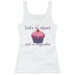 Life is short eat a cupca