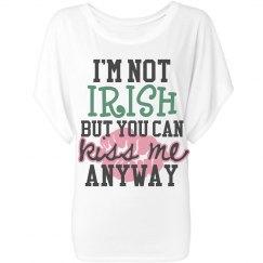 """""""I'm Not Irish But..."""" Tee"""