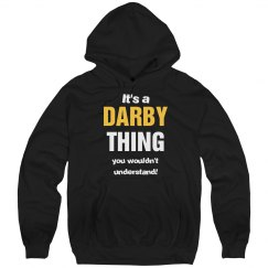 It's a Darby thing you wouldn't understand!