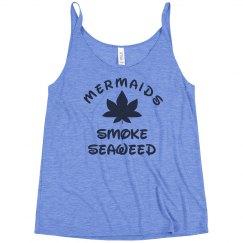Mermaids Smoke Seaweed In Summer