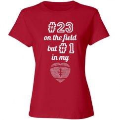 #23 on the field #1 in my heart