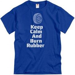 Keep Calm Burn Rubber