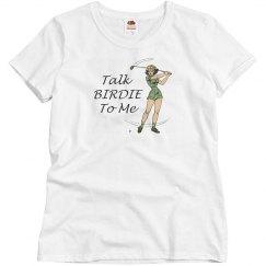 Golf Talk Birdie Misses Tee Shirt