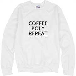 Coffee, poly, repeat sweatshirt