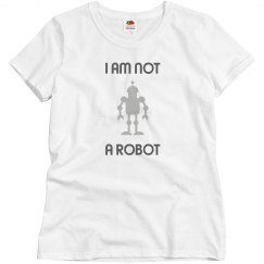 I Am Not A Robot T-Shirt