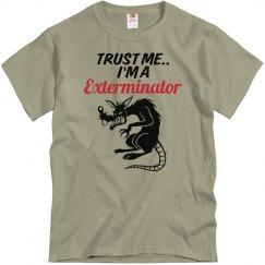 Trust me..Exterminator