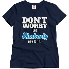 Let Kimberly pay for it!