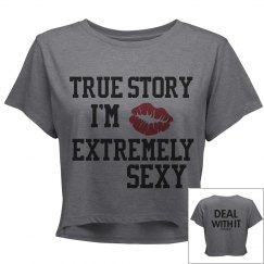True Story I'm Extremely Sexy Womens Flowy Shirt