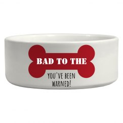 Bad to the Bone Dish